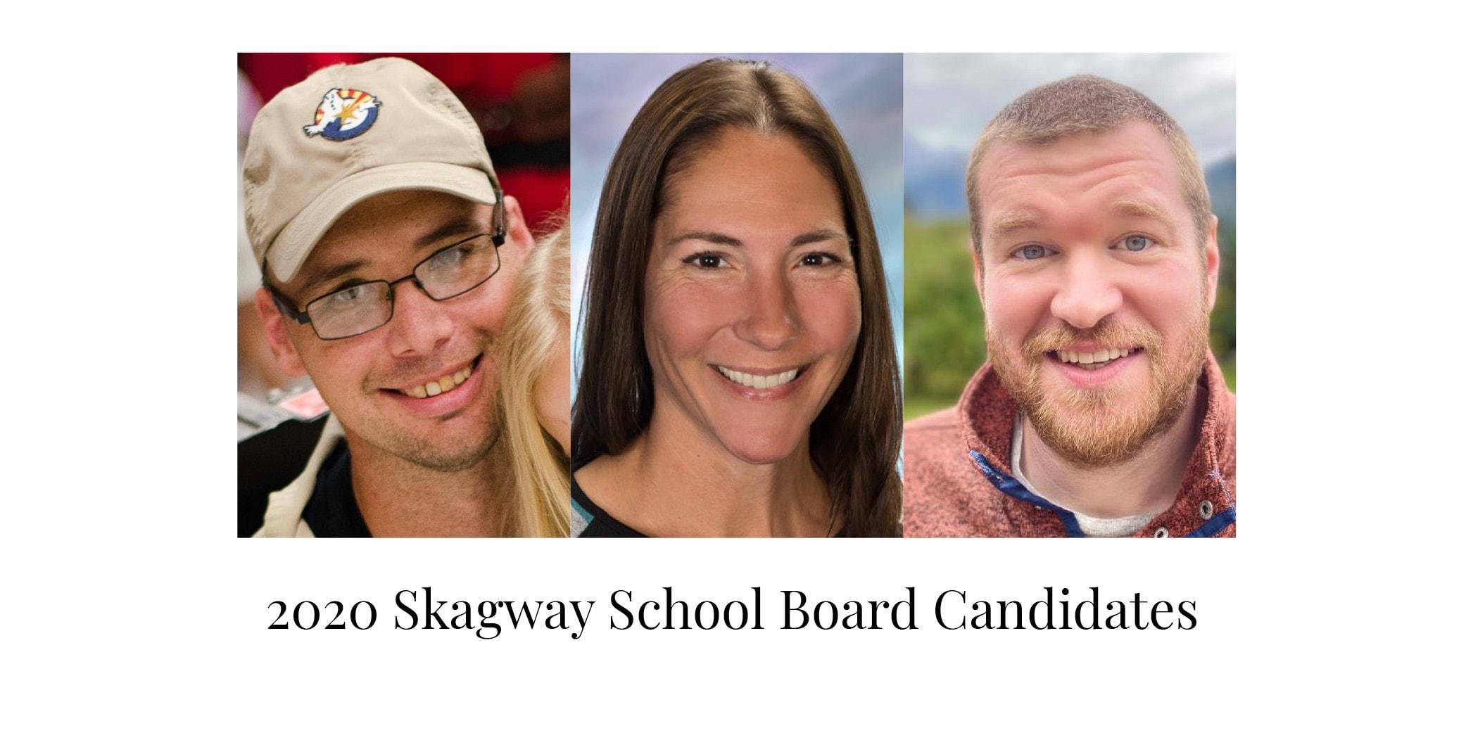 2020 Skagway School Board Candidates